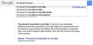 The plural of anecdote is not …